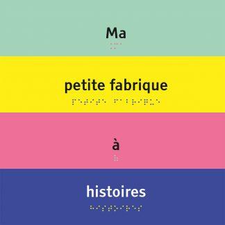 """Image : Couverture livre """"Ma petite fabrique à histoires"""""""