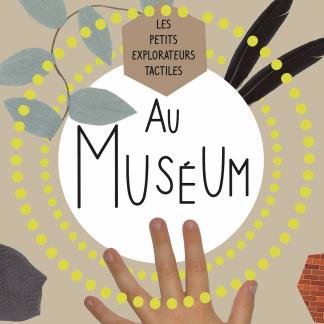 """Couverture du docu-fiction """"Petits explorateurs tactiles au muséum"""""""